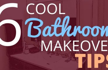 6 cool bathroom makeover tips