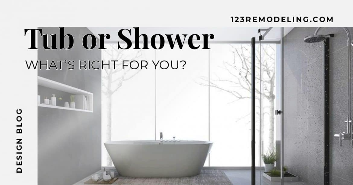 Tub or Shower: What\'s right for you? - 123 Remodeling
